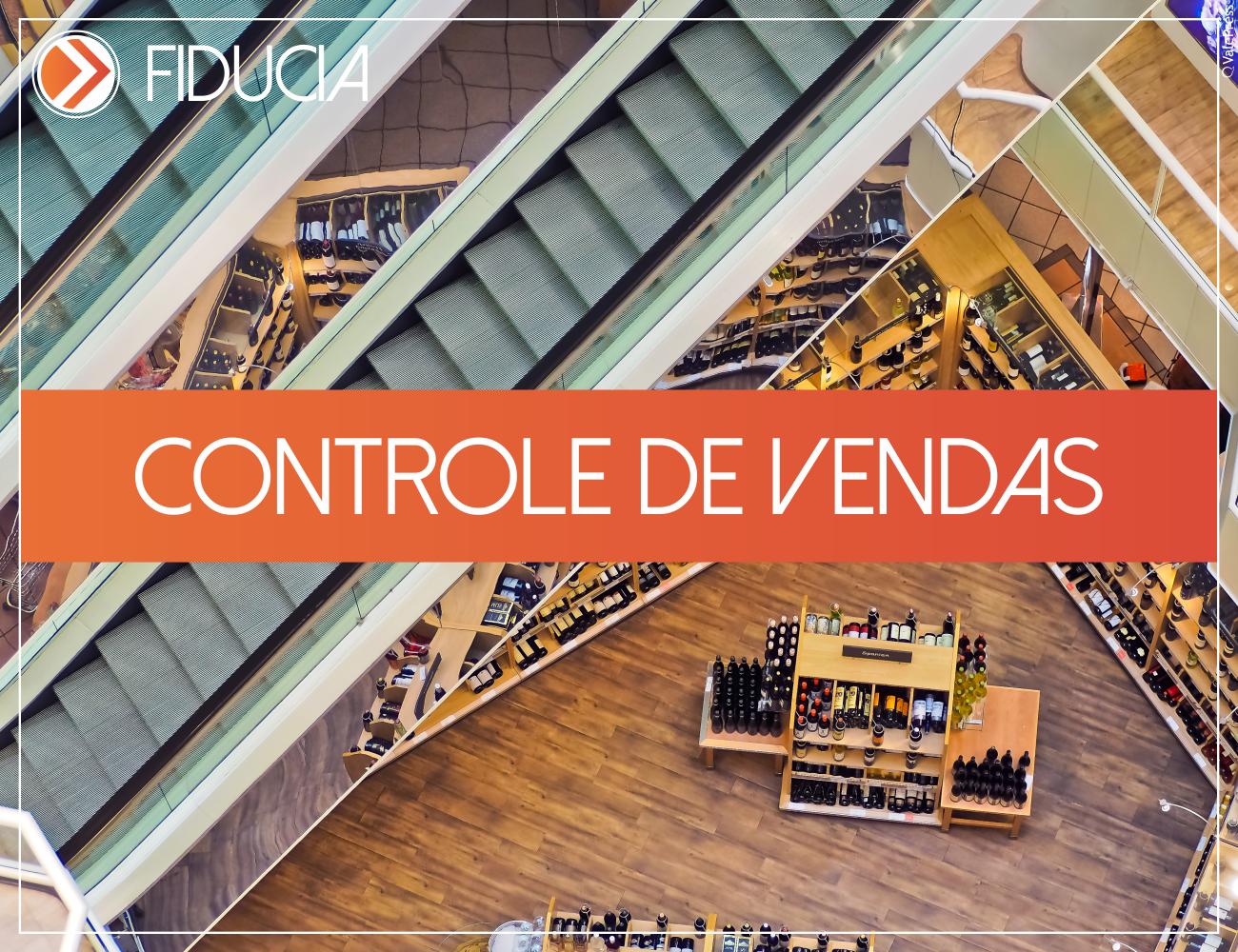 Controle de vendas como potencializar a rotina da sua empresa